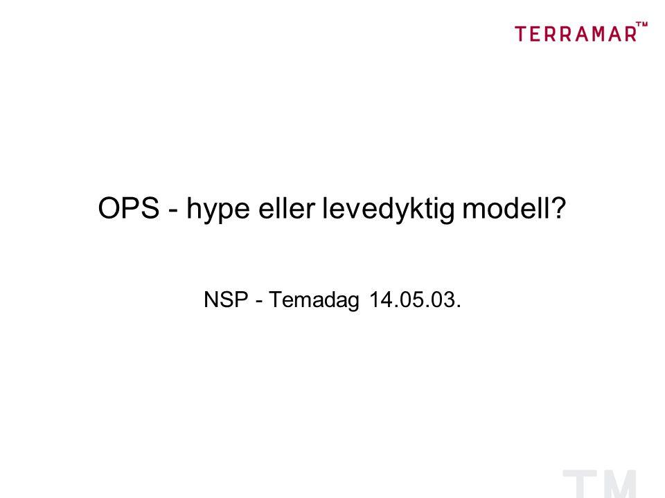 OPS - hype eller levedyktig modell? NSP - Temadag 14.05.03.