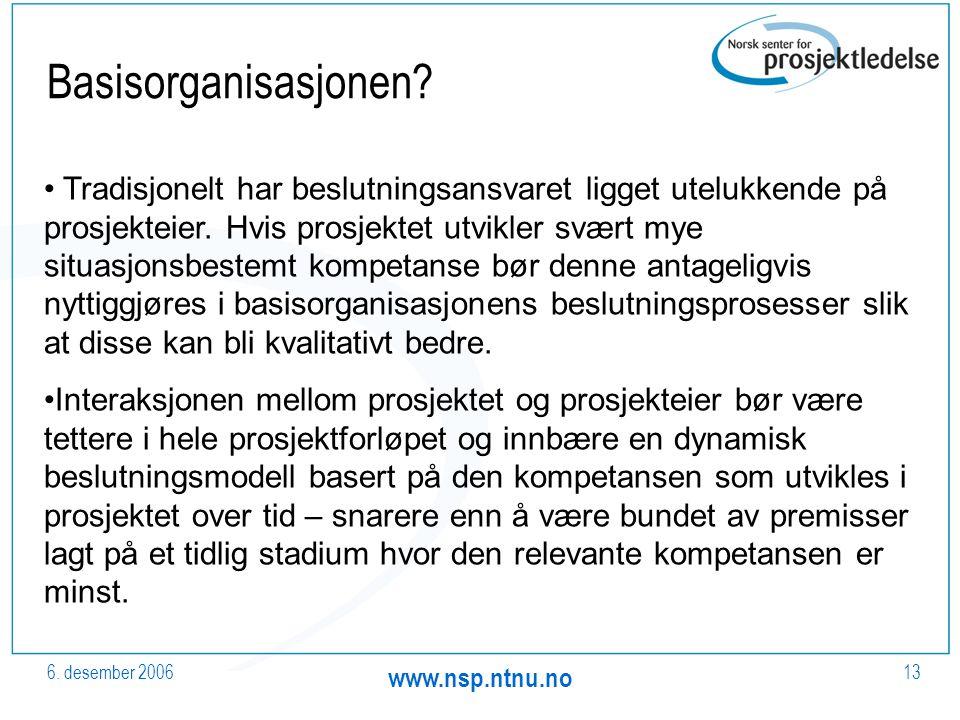 6. desember 2006 www.nsp.ntnu.no 13 Basisorganisasjonen.