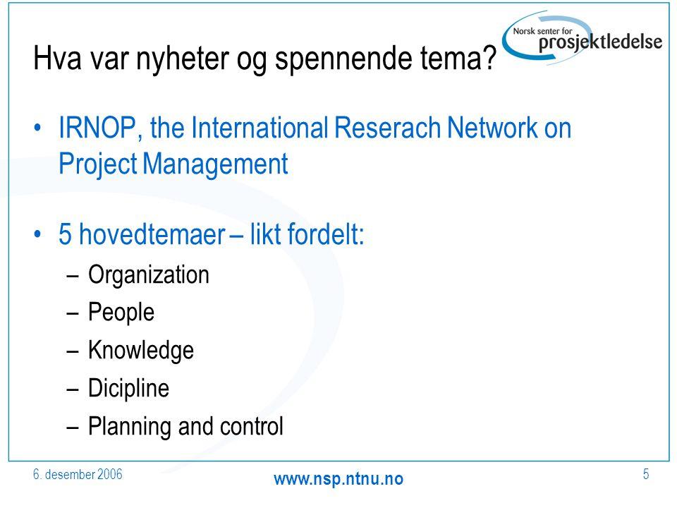 6. desember 2006 www.nsp.ntnu.no 5 Hva var nyheter og spennende tema.