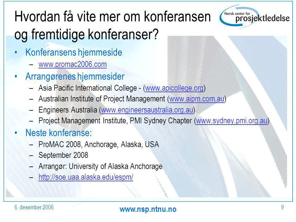 6. desember 2006 www.nsp.ntnu.no 9 Hvordan få vite mer om konferansen og fremtidige konferanser.