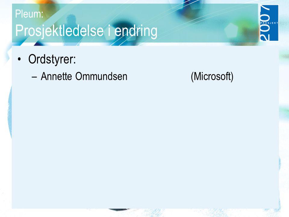 Plenum: Prosjektledelse i endring 0830-0850 Velkommen (Morten D.