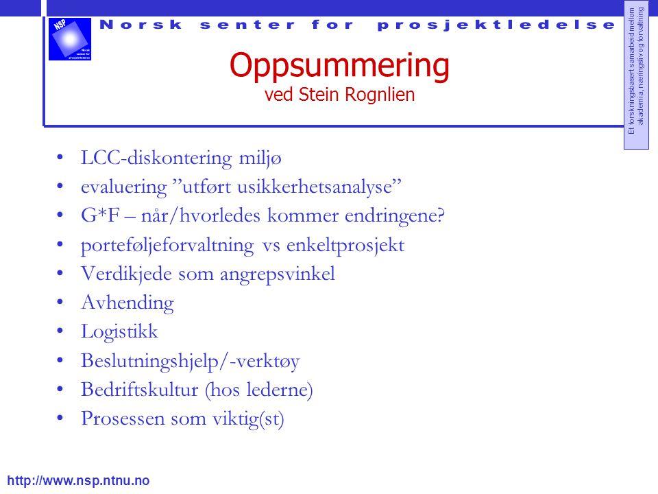 http://www.nsp.ntnu.no Et forskningsbasert samarbeid mellom akademia, næringsliv og forvaltning Oppsummering ved Stein Rognlien LCC-diskontering miljø