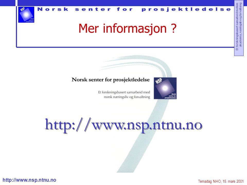 http://www.nsp.ntnu.no Et forskningsbasert samarbeid mellom akademia, næringsliv og forvaltning Mer informasjon ? http://www.nsp.ntnu.no Temadag NHO,