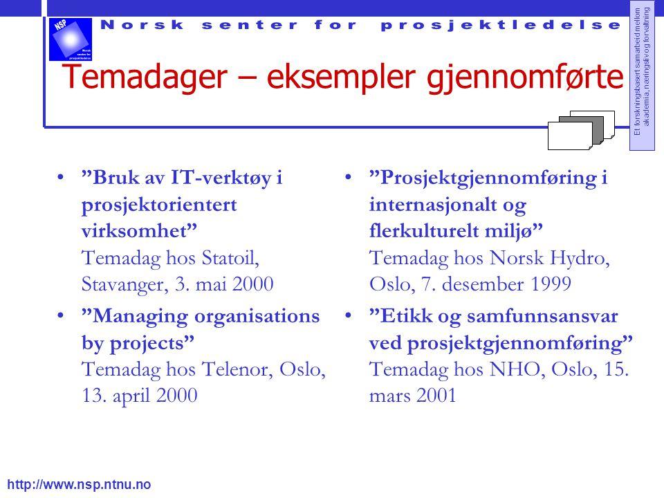 """http://www.nsp.ntnu.no Et forskningsbasert samarbeid mellom akademia, næringsliv og forvaltning Temadager – eksempler gjennomførte """"Bruk av IT-verktøy"""