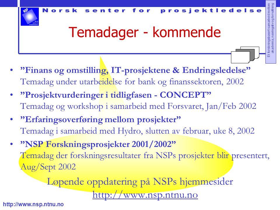"""http://www.nsp.ntnu.no Et forskningsbasert samarbeid mellom akademia, næringsliv og forvaltning Temadager - kommende """"Finans og omstilling, IT-prosjek"""
