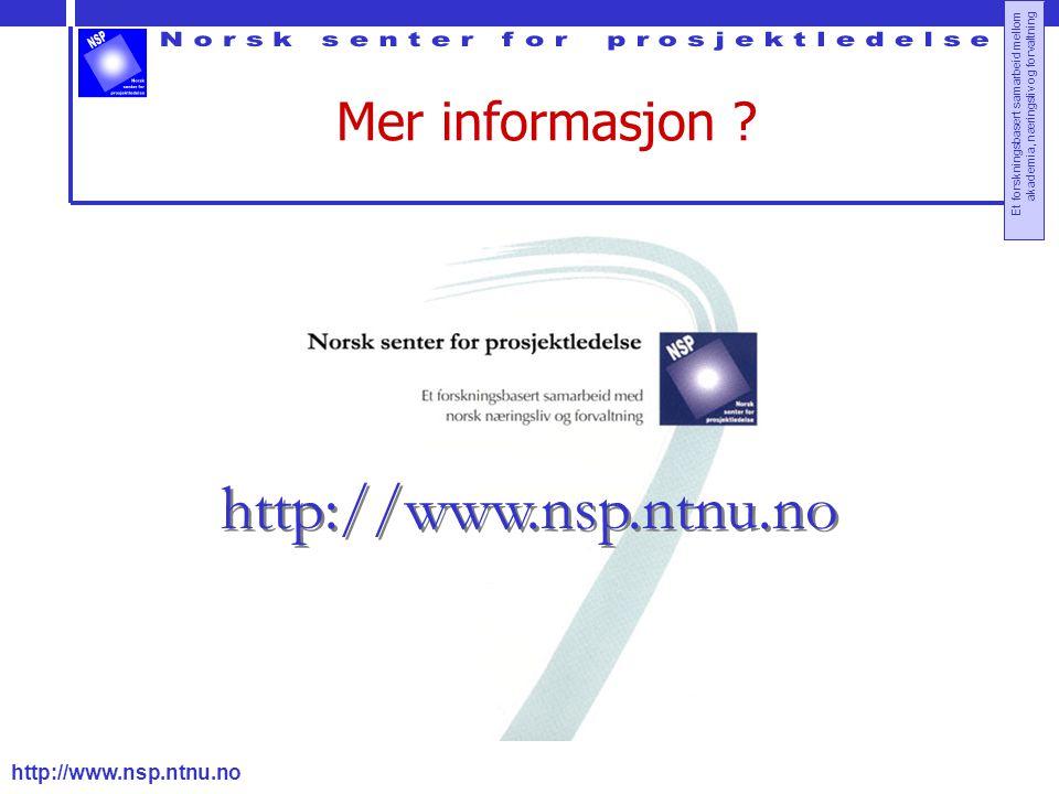 http://www.nsp.ntnu.no Et forskningsbasert samarbeid mellom akademia, næringsliv og forvaltning Mer informasjon ? http://www.nsp.ntnu.no