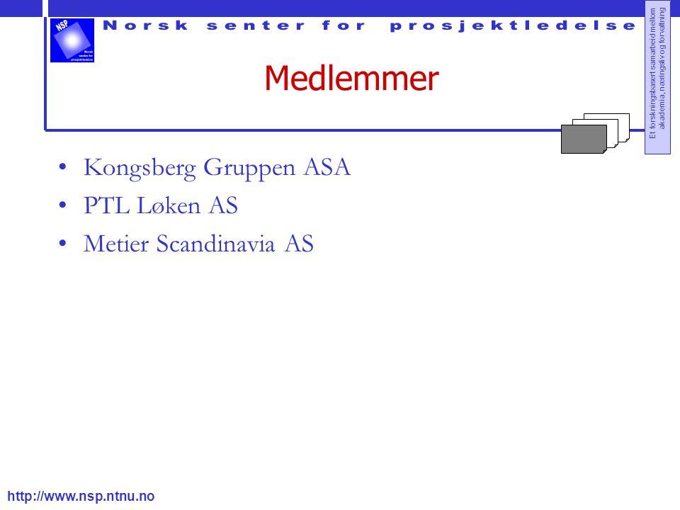 http://www.nsp.ntnu.no Et forskningsbasert samarbeid mellom akademia, næringsliv og forvaltning Medlemmer Kongsberg Gruppen ASA PTL Løken AS Metier Scandinavia AS