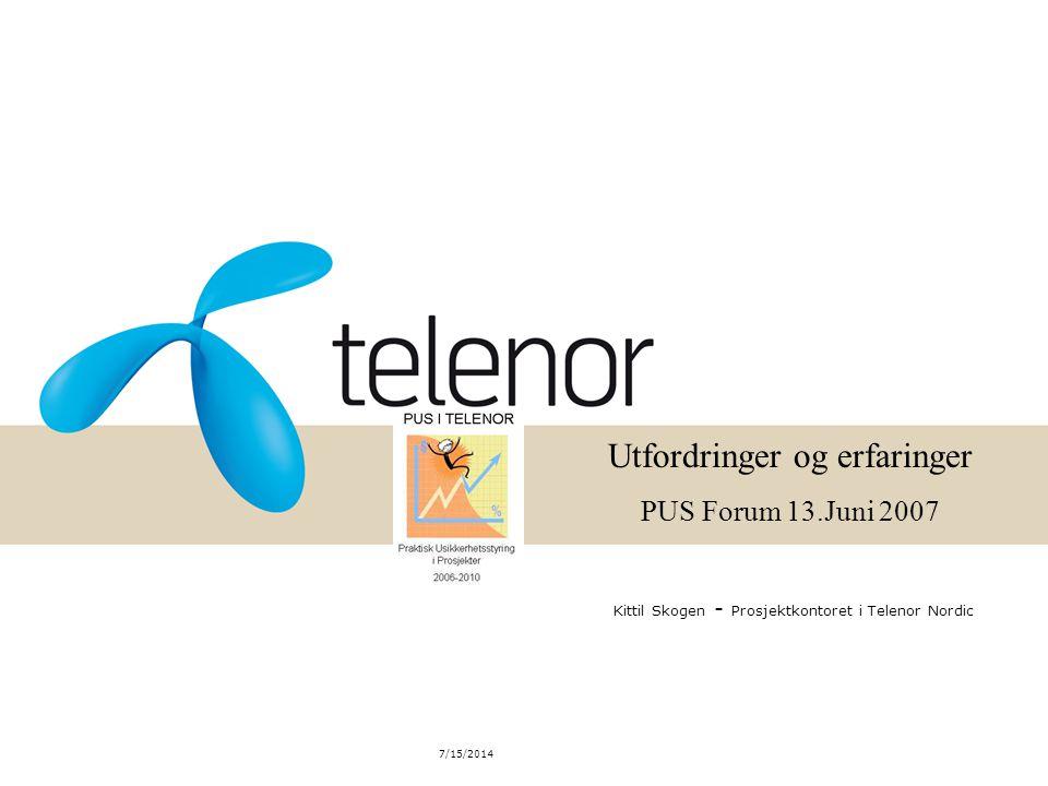 7/15/2014 Tema 1.Hvorfor er PUS viktig for Telenor 2.Vår tilnærming 3.Hvor står vi 4.Veien videre