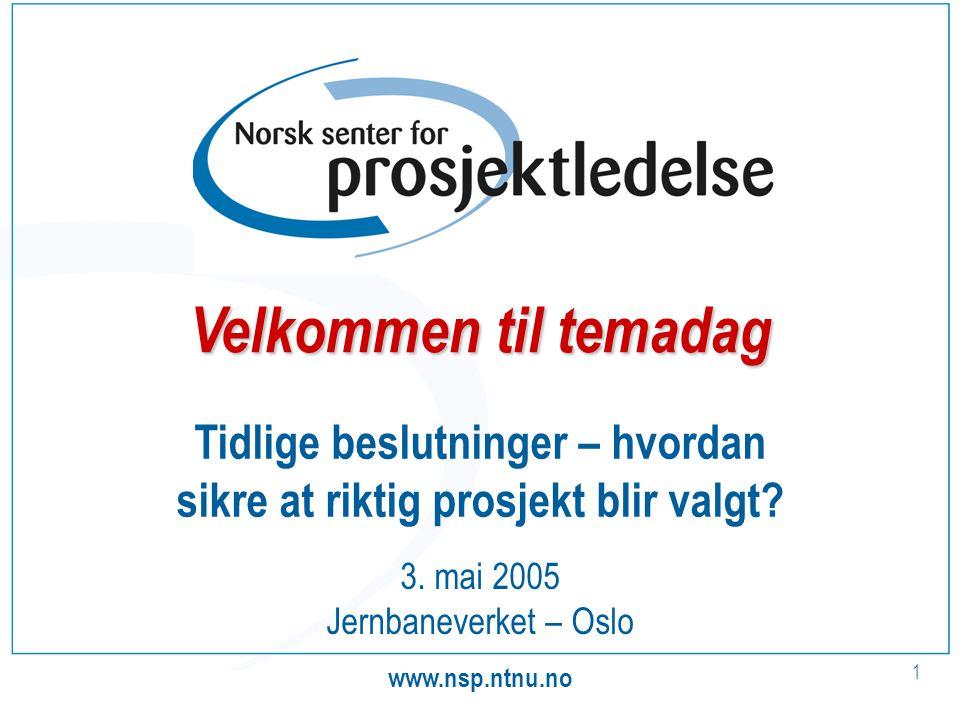 www.nsp.ntnu.no 1 Tidlige beslutninger – hvordan sikre at riktig prosjekt blir valgt.