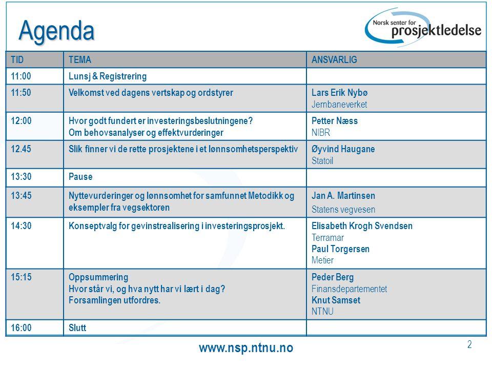 www.nsp.ntnu.no 2 Agenda TIDTEMAANSVARLIG 11:00Lunsj & Registrering 11:50Velkomst ved dagens vertskap og ordstyrerLars Erik Nybø Jernbaneverket 12:00Hvor godt fundert er investeringsbeslutningene.