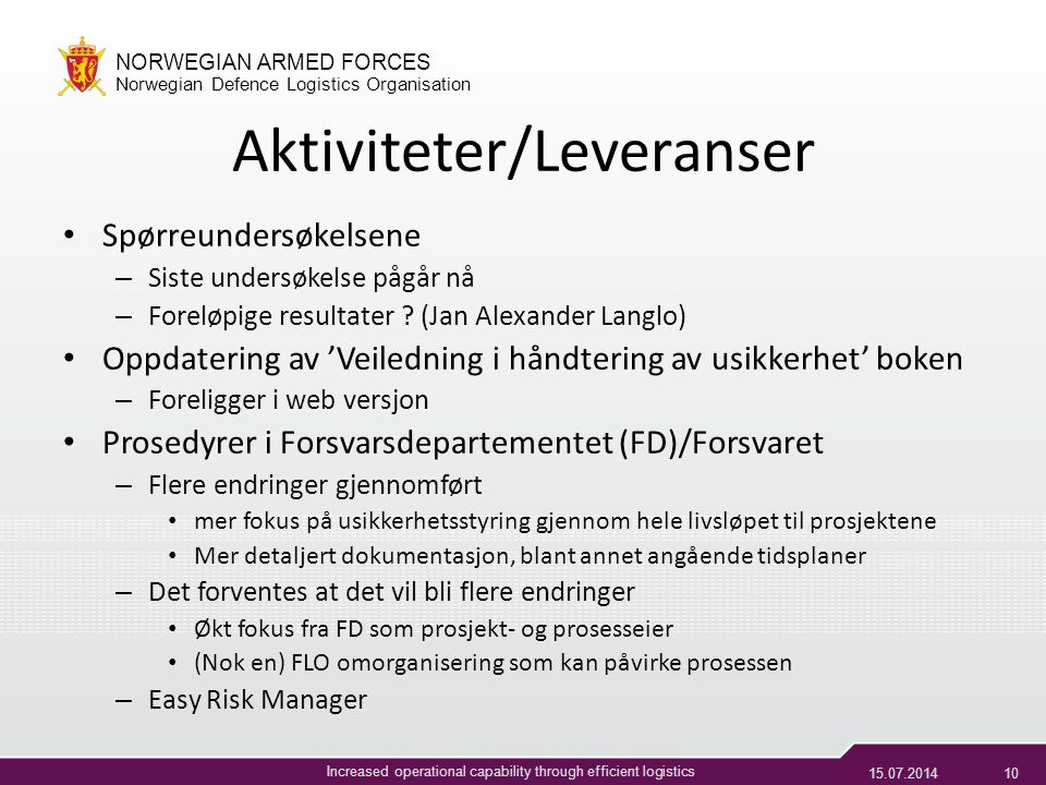 15.07.20149 NORWEGIAN ARMED FORCES Norwegian Defence Logistics Organisation Increased operational capability through efficient logistics Rødbergodden og Malangen fort