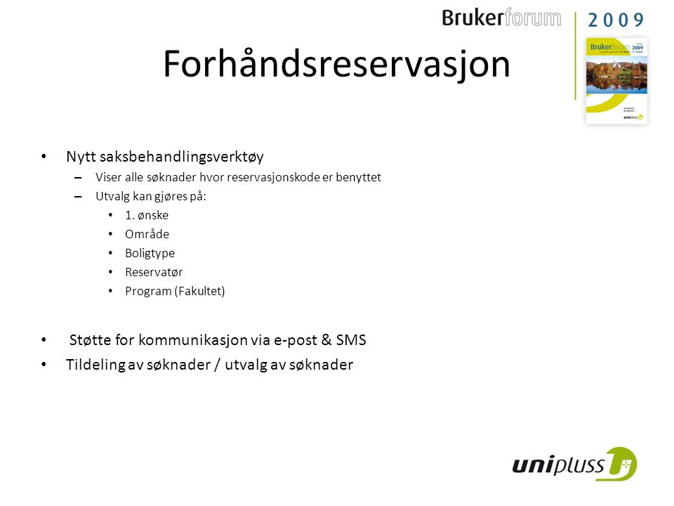 Nytt saksbehandlingsverktøy – Viser alle søknader hvor reservasjonskode er benyttet – Utvalg kan gjøres på: 1.
