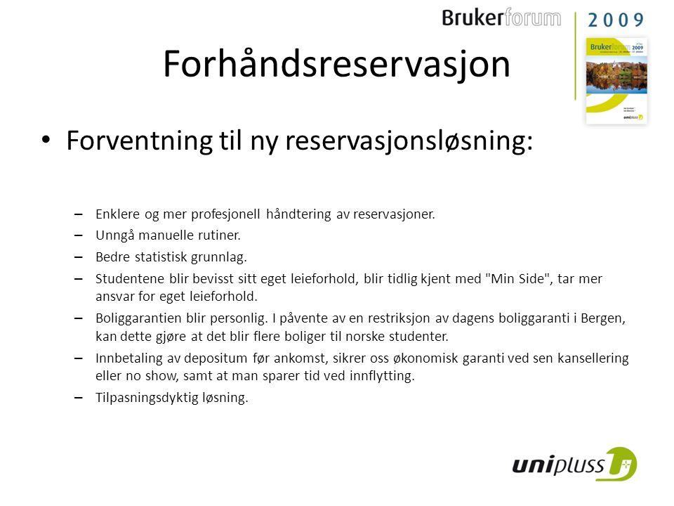 Forhåndsreservasjon Forventning til ny reservasjonsløsning: – Enklere og mer profesjonell håndtering av reservasjoner.