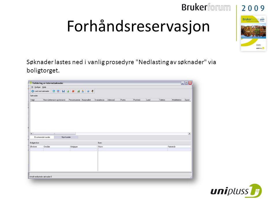 Forhåndsreservasjon Søknader lastes ned i vanlig prosedyre Nedlasting av søknader via boligtorget.