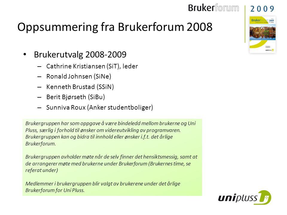 Oppsummering fra Brukerforum 2008 Brukerutvalg 2008-2009 – Cathrine Kristiansen (SiT), leder – Ronald Johnsen (SiNe) – Kenneth Brustad (SSiN) – Berit