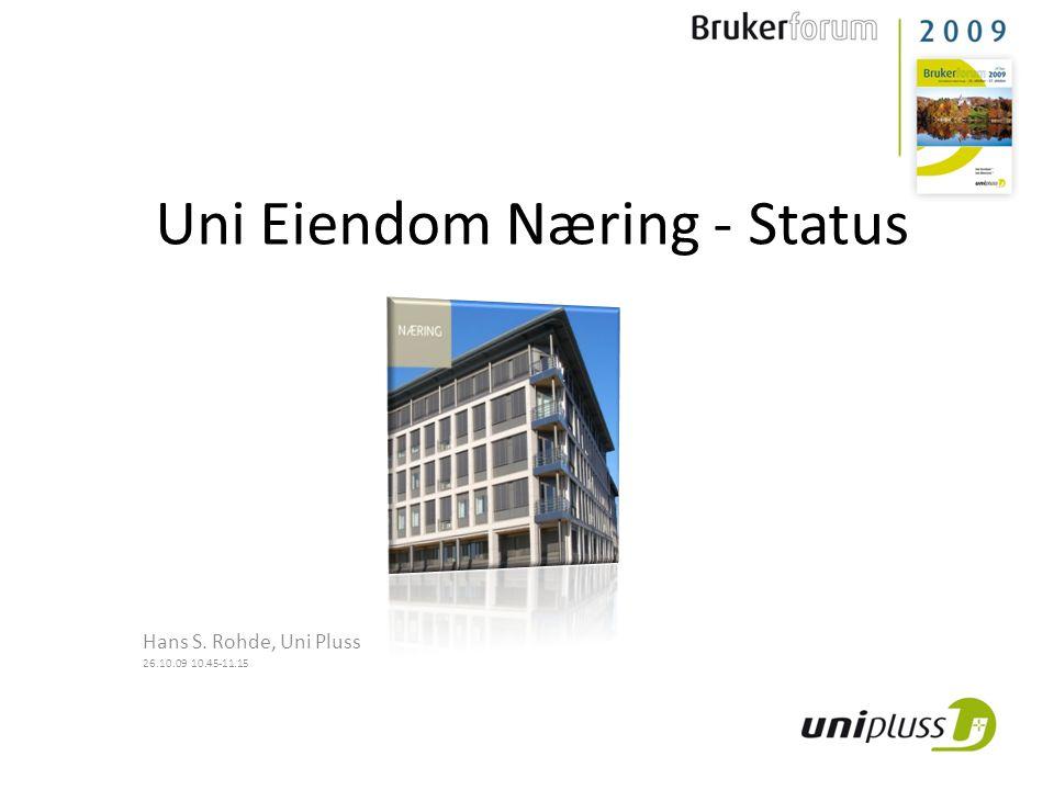 Uni Eiendom Næring - Status Uni Eiendom Næring har nå vært i drift hos kunder i mer enn 2 år.