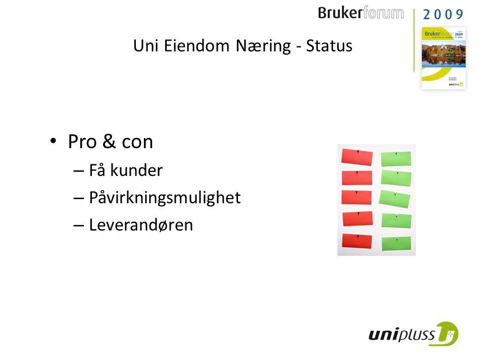Pro & con – Få kunder – Påvirkningsmulighet – Leverandøren Uni Eiendom Næring - Status