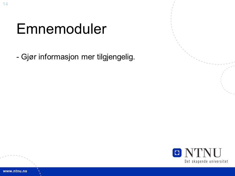 14 Emnemoduler - Gjør informasjon mer tilgjengelig.