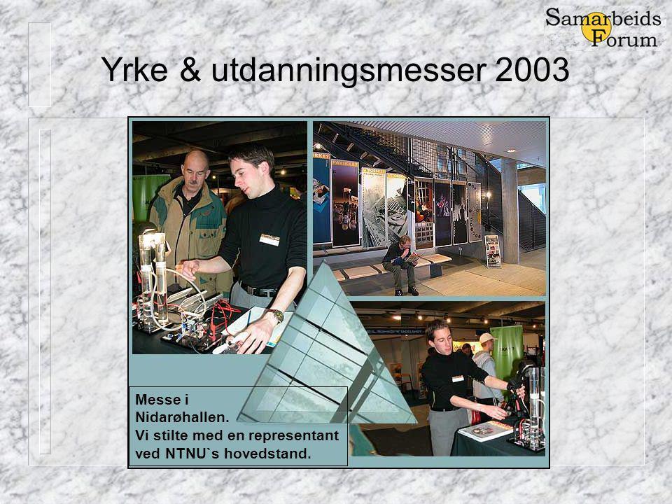Yrke & utdanningsmesser 2003 Messe i Nidarøhallen.