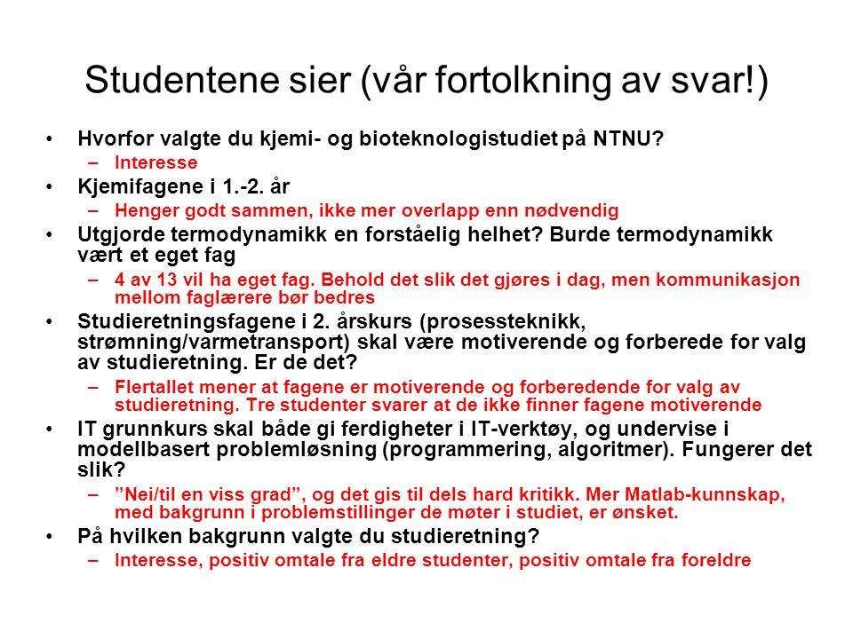 Studentene sier (vår fortolkning av svar!) Hvorfor valgte du kjemi- og bioteknologistudiet på NTNU.
