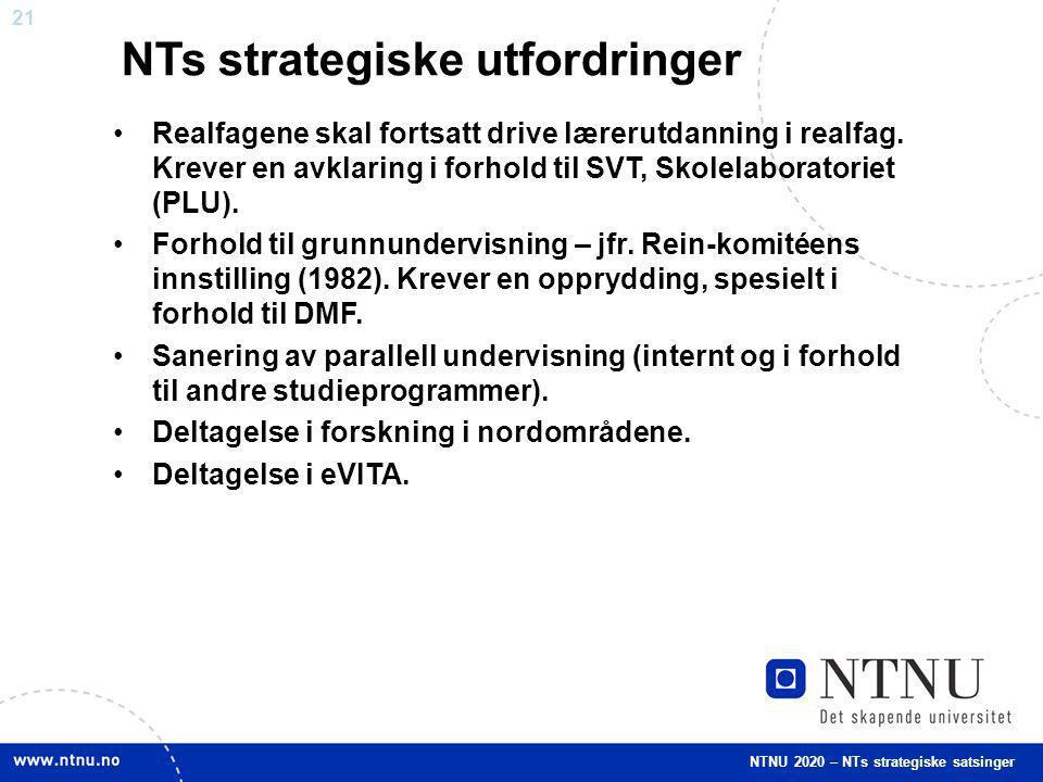21 Realfagene skal fortsatt drive lærerutdanning i realfag. Krever en avklaring i forhold til SVT, Skolelaboratoriet (PLU). Forhold til grunnundervisn