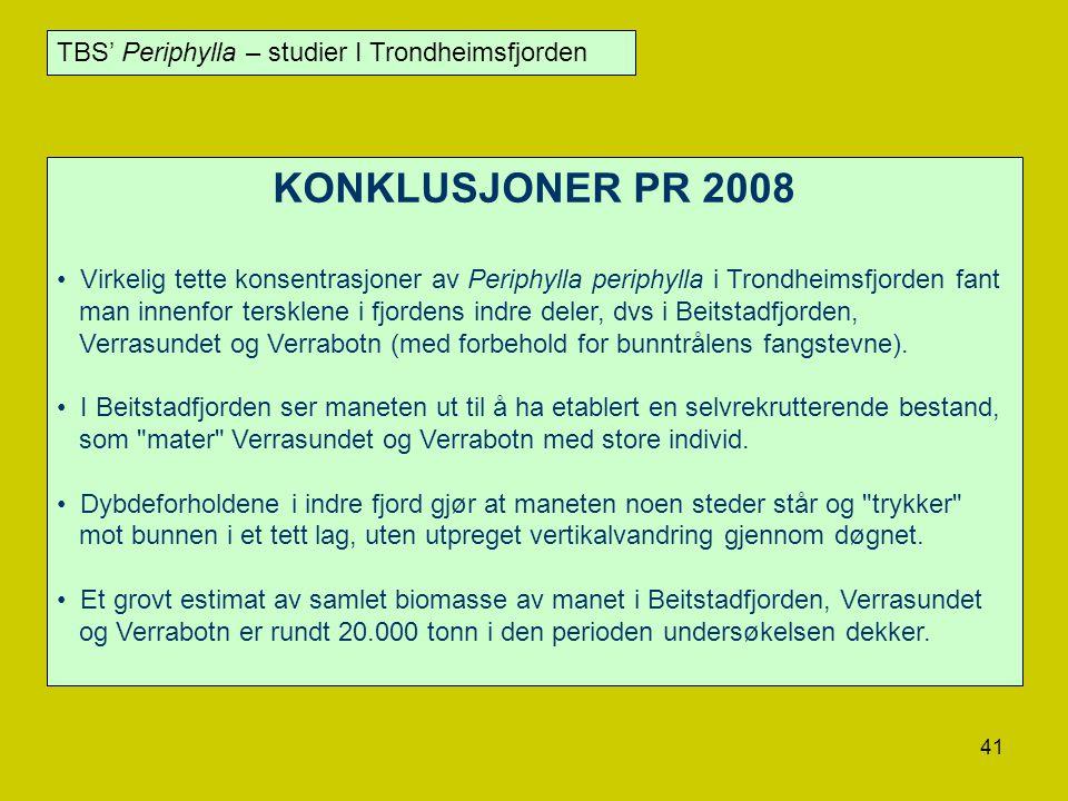 41 KONKLUSJONER PR 2008 Virkelig tette konsentrasjoner av Periphylla periphylla i Trondheimsfjorden fant man innenfor tersklene i fjordens indre deler