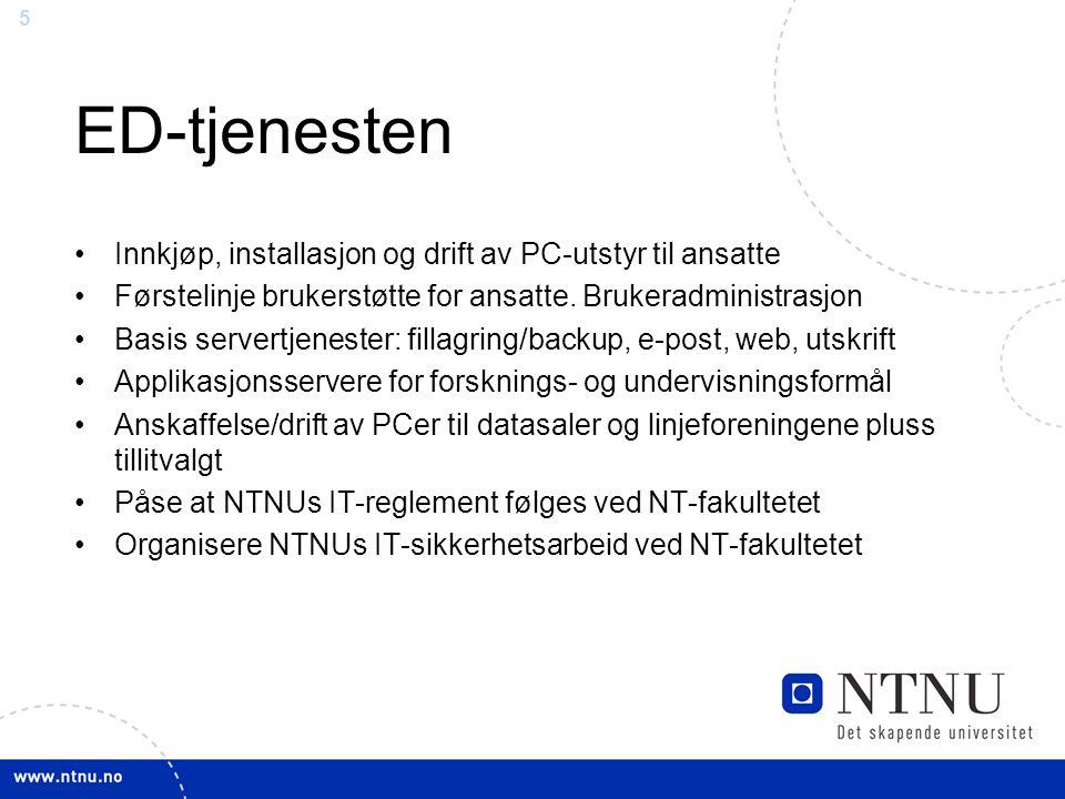 5 ED-tjenesten Innkjøp, installasjon og drift av PC-utstyr til ansatte Førstelinje brukerstøtte for ansatte.