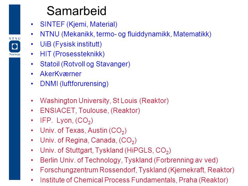 Samarbeid SINTEF (Kjemi, Material) NTNU (Mekanikk, termo- og fluiddynamikk, Matematikk) UiB (Fysisk institutt) HIT (Prosessteknikk) Statoil (Rotvoll o