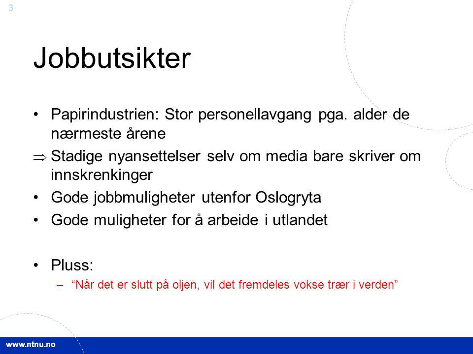 www.ntnu.no 3 Jobbutsikter Papirindustrien: Stor personellavgang pga.