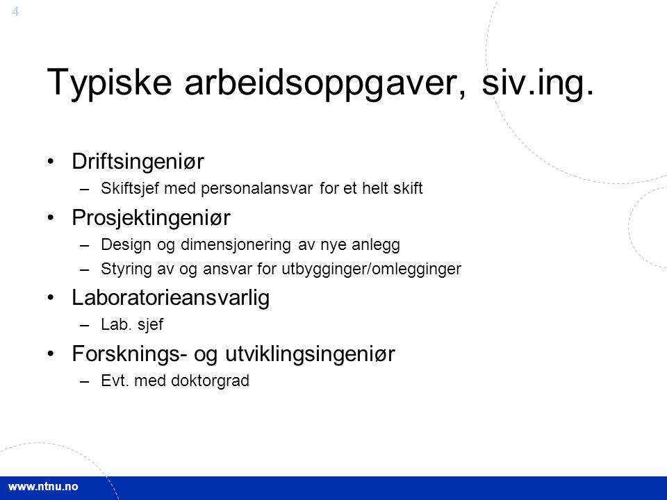 www.ntnu.no 4 Typiske arbeidsoppgaver, siv.ing.