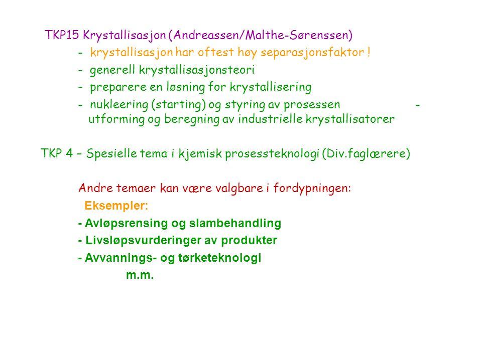 TKP15 Krystallisasjon (Andreassen/Malthe-Sørenssen) - krystallisasjon har oftest høy separasjonsfaktor .