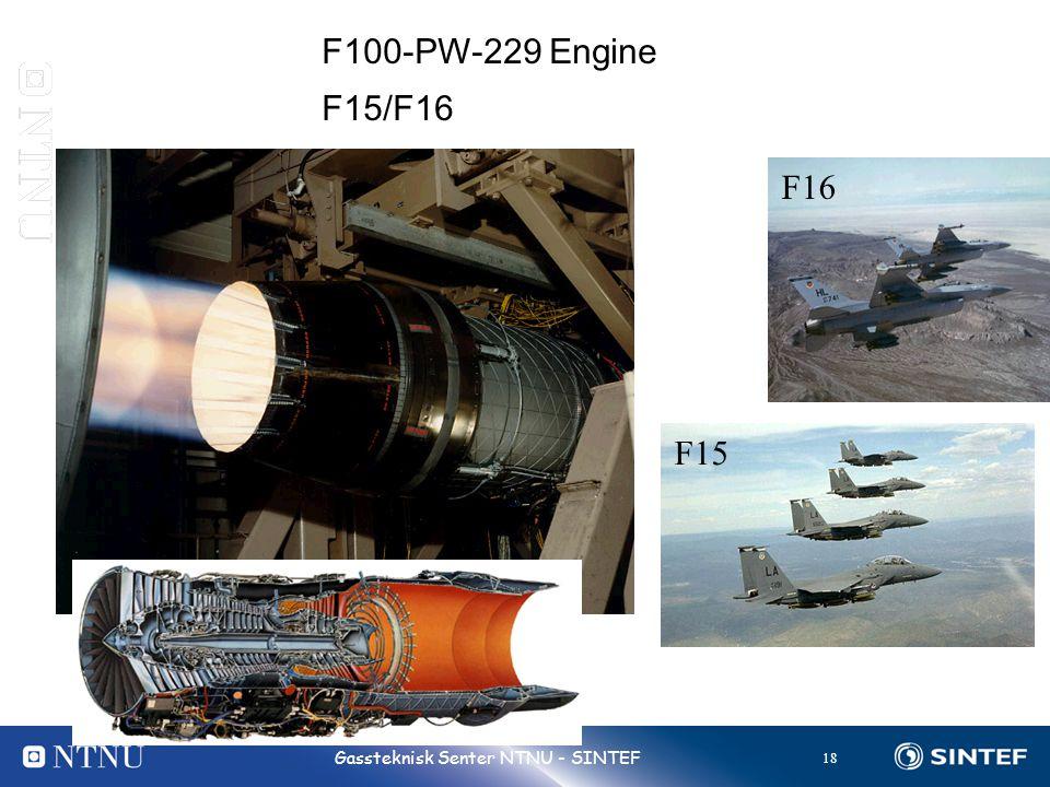 18 Gassteknisk Senter NTNU - SINTEF F16 F15 F100-PW-229 Engine F15/F16