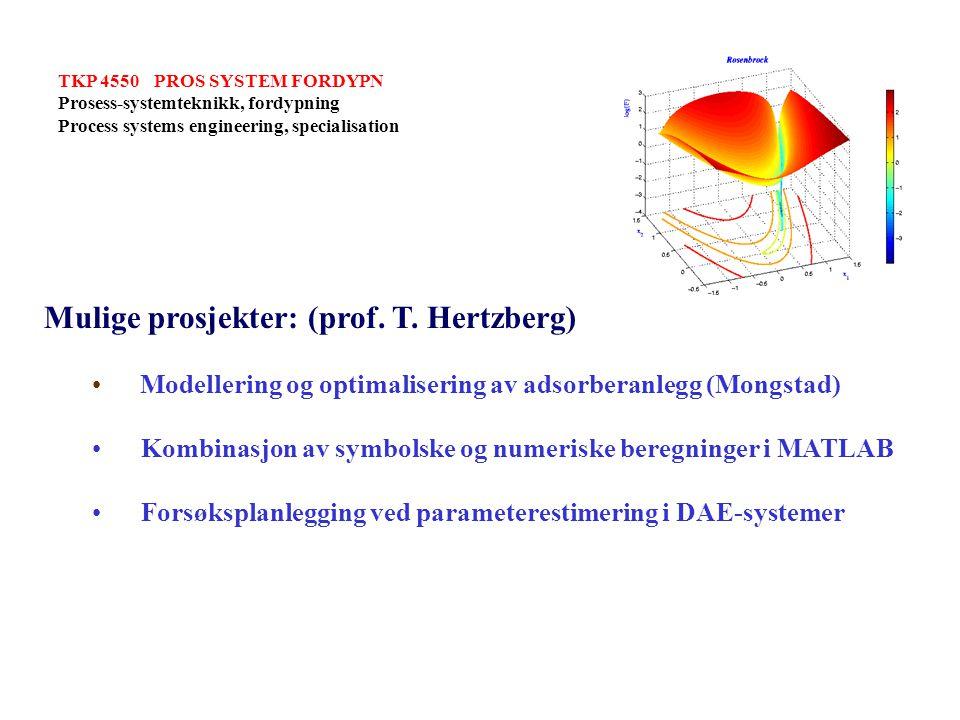 TKP 4550PROS SYSTEM FORDYPN Prosess-systemteknikk, fordypning Process systems engineering, specialisation Mulige prosjekter: (prof.