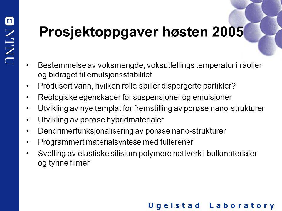 U g e l s t a d L a b o r a t o r y Prosjektoppgaver høsten 2005 Bestemmelse av voksmengde, voksutfellings temperatur i råoljer og bidraget til emulsj
