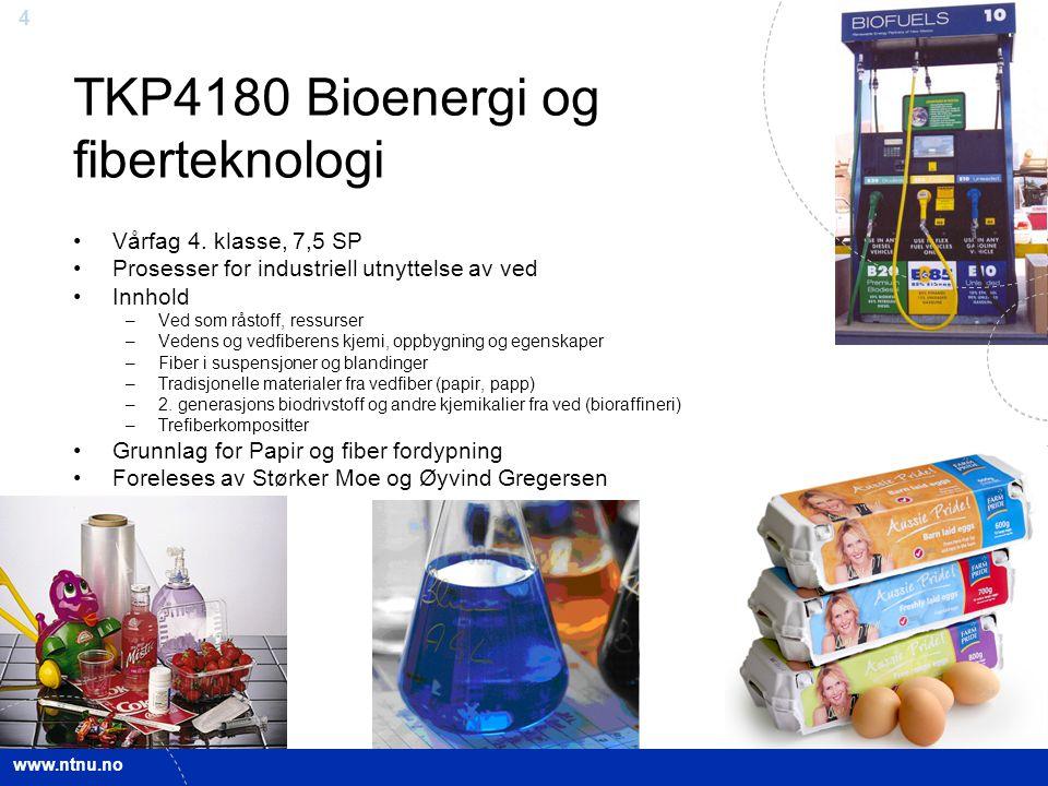 www.ntnu.no 4 TKP4180 Bioenergi og fiberteknologi Vårfag 4. klasse, 7,5 SP Prosesser for industriell utnyttelse av ved Innhold –Ved som råstoff, ressu