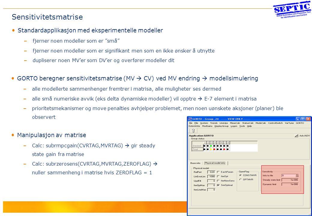 13 Sensitivitetsmatrise Standardapplikasjon med eksperimentelle modeller – fjerner noen modeller som er små – fjerner noen modeller som er signifikant men som en ikke ønsker å utnytte – dupliserer noen MV'er som DV'er og overfører modeller dit GORTO beregner sensitivitetsmatrise (MV  CV) ved MV endring  modellsimulering – alle modellerte sammenhenger fremtrer i matrisa, alle muligheter ses dermed – alle små numeriske avvik (eks delta dynamiske modeller) vil opptre  E-7 element i matrisa – prioritetsmekanismer og move penalties avhjelper problemet, men noen uønskete aksjoner (planer) ble observert Manipulasjon av matrise – Calc: subrmpcgain(CVRTAG,MVRTAG)  gir steady state gain fra matrise – Calc: subrzerosens(CVRTAG,MVRTAG,ZEROFLAG)  nuller sammenheng i matrise hvis ZEROFLAG = 1