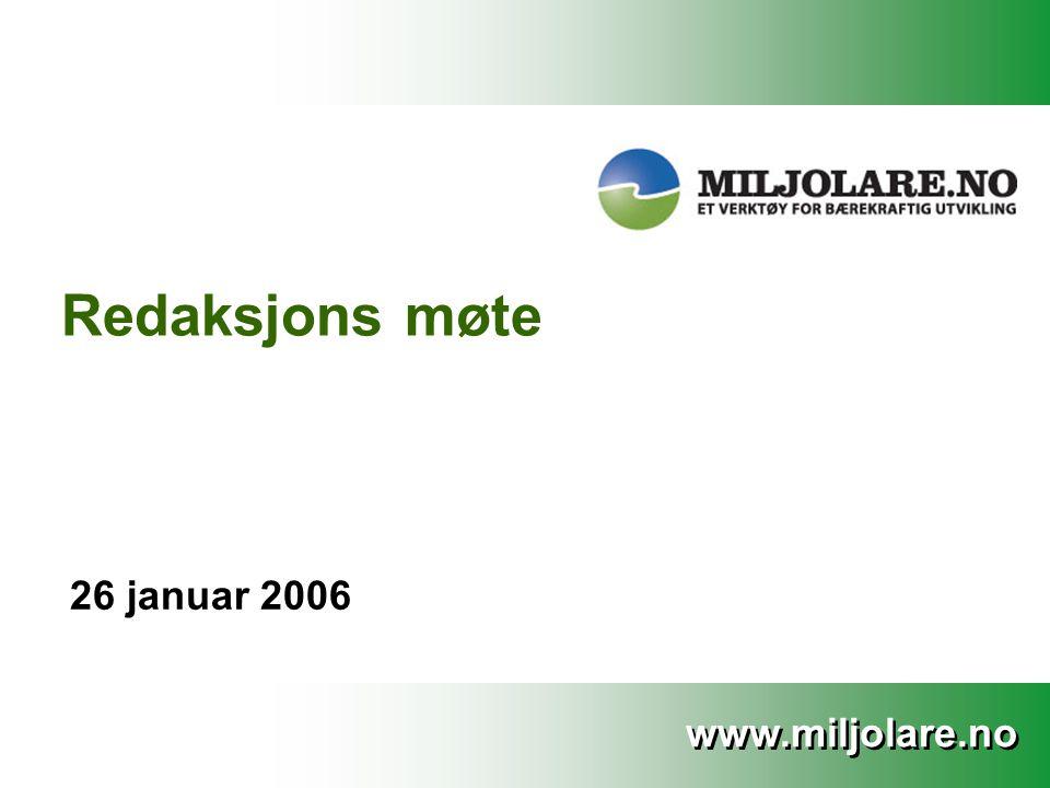 www.miljolare.no Redaksjons møte 26 januar 2006