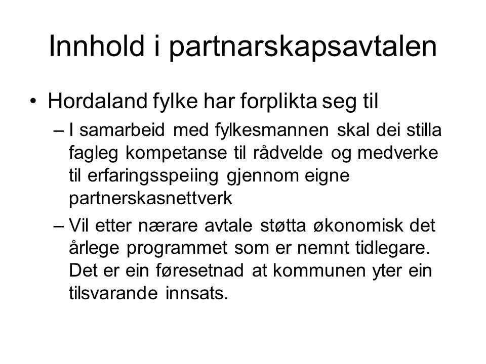 Innhold i partnarskapsavtalen Hordaland fylke har forplikta seg til –I samarbeid med fylkesmannen skal dei stilla fagleg kompetanse til rådvelde og me