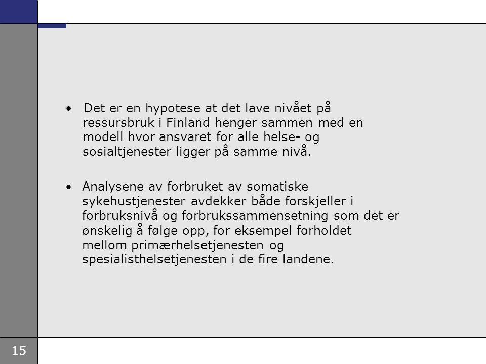 15 Det er en hypotese at det lave nivået på ressursbruk i Finland henger sammen med en modell hvor ansvaret for alle helse- og sosialtjenester ligger på samme nivå.