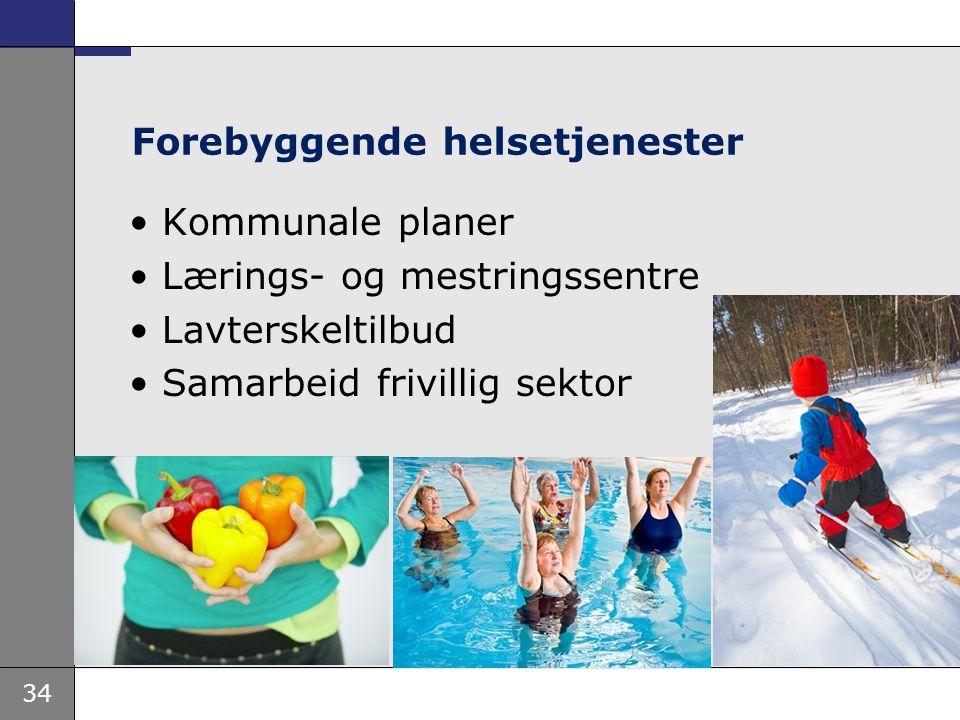 34 Forebyggende helsetjenester Kommunale planer Lærings- og mestringssentre Lavterskeltilbud Samarbeid frivillig sektor
