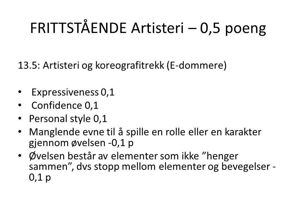 Komposisjon/koreografi/musikk 1,2 poeng Klipping av musikken, f.