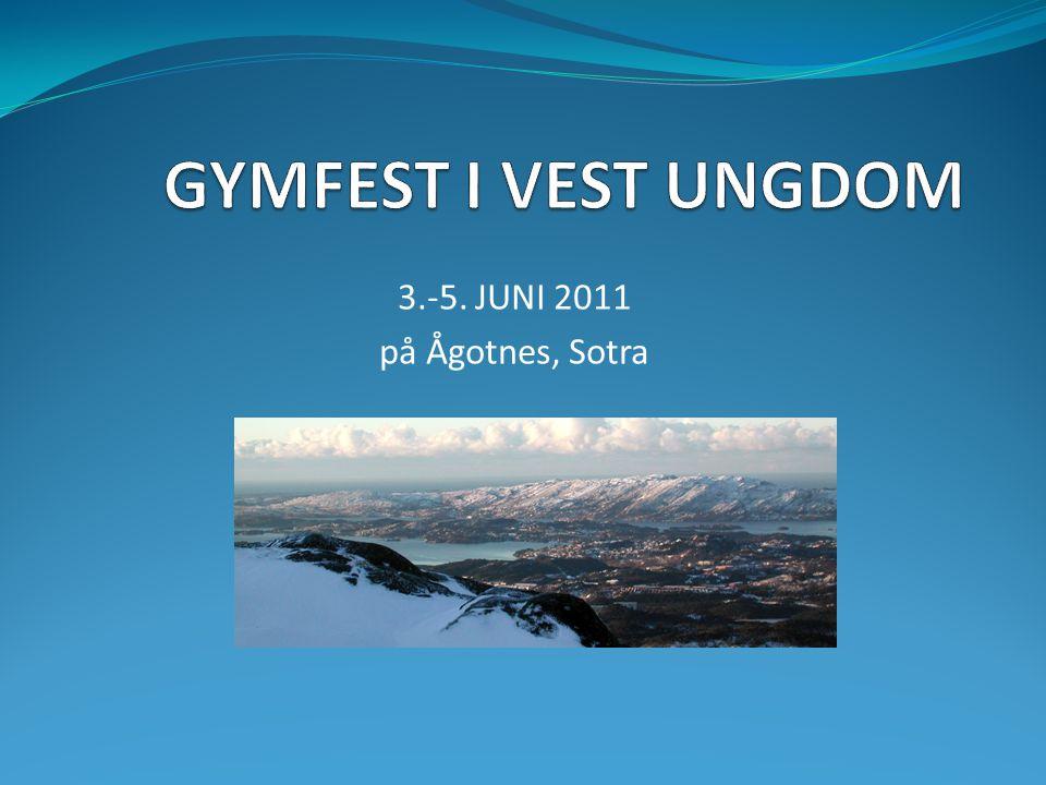 3.-5. JUNI 2011 på Ågotnes, Sotra