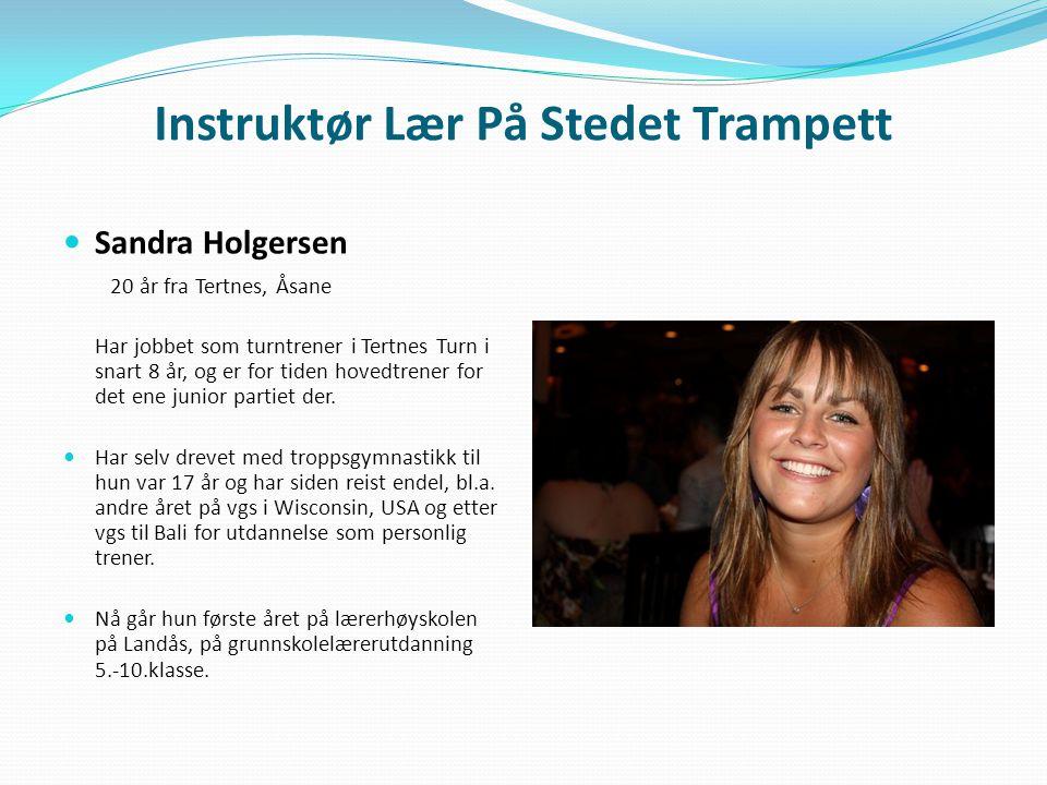 Instruktør Lær På Stedet Trampett Sandra Holgersen 20 år fra Tertnes, Åsane Har jobbet som turntrener i Tertnes Turn i snart 8 år, og er for tiden hov