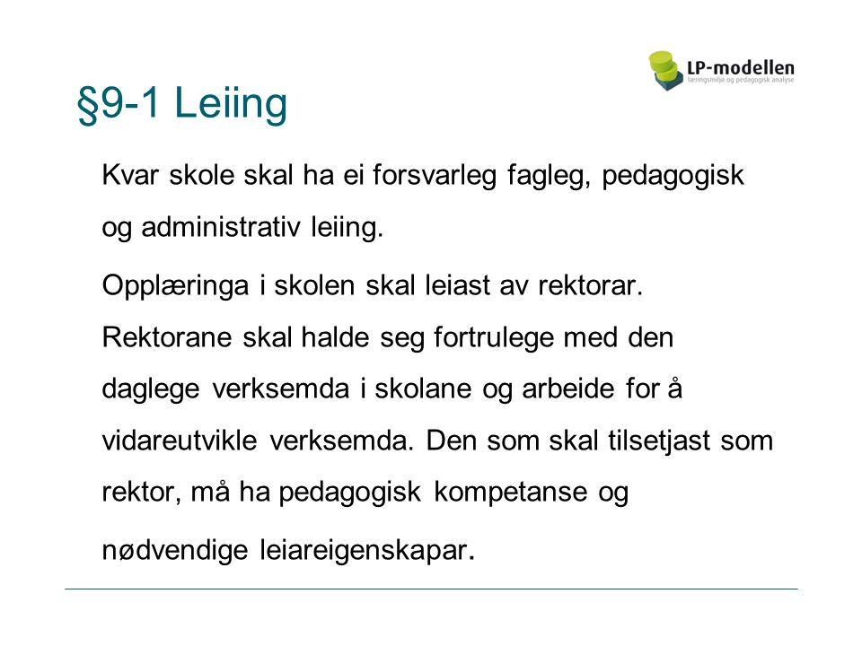 §9-1 Leiing Kvar skole skal ha ei forsvarleg fagleg, pedagogisk og administrativ leiing.