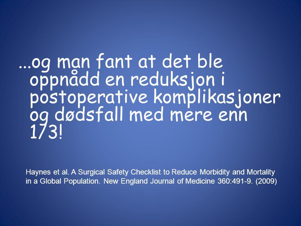 ...og man fant at det ble oppnådd en reduksjon i postoperative komplikasjoner og dødsfall med mere enn 1/3.
