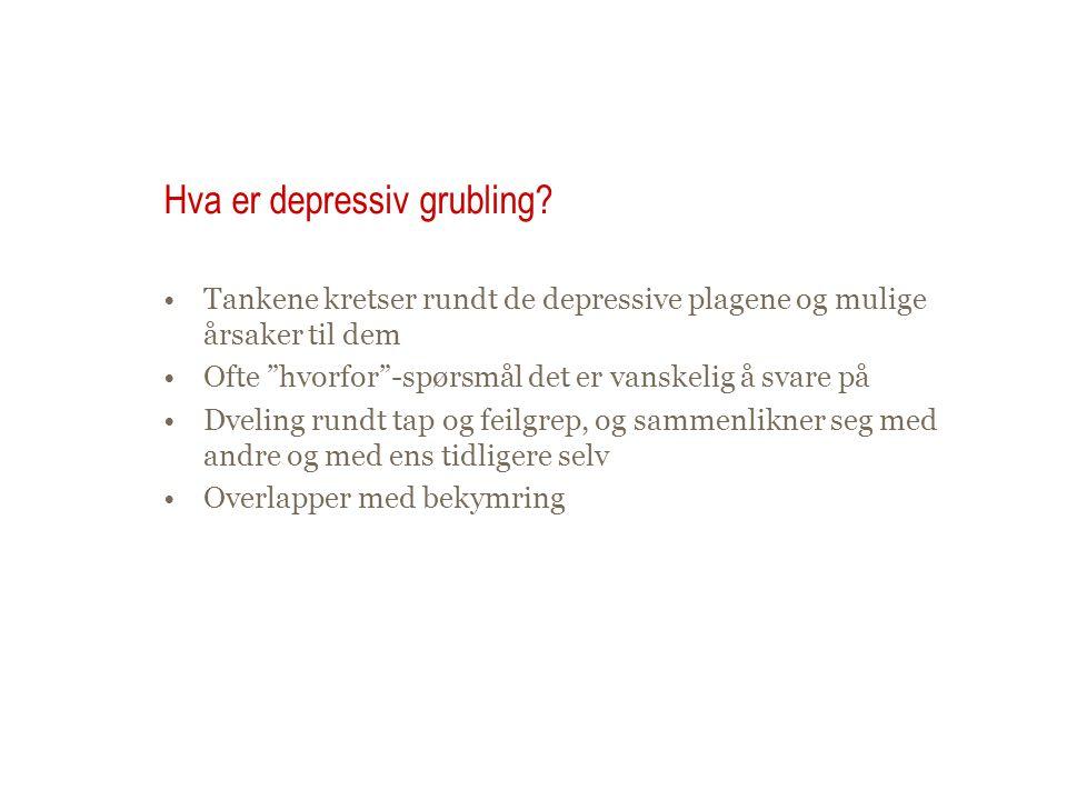 """Hva er depressiv grubling? Tankene kretser rundt de depressive plagene og mulige årsaker til dem Ofte """"hvorfor""""-spørsmål det er vanskelig å svare på D"""