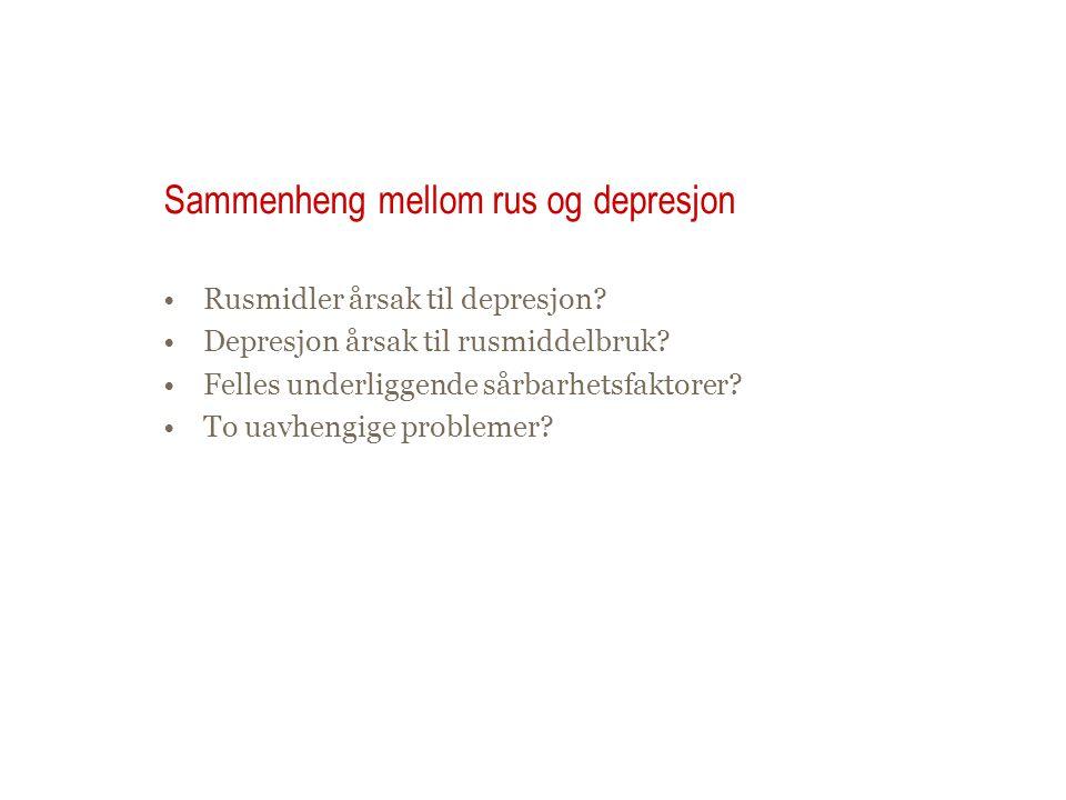 Sammenheng mellom rus og depresjon Rusmidler årsak til depresjon? Depresjon årsak til rusmiddelbruk? Felles underliggende sårbarhetsfaktorer? To uavhe