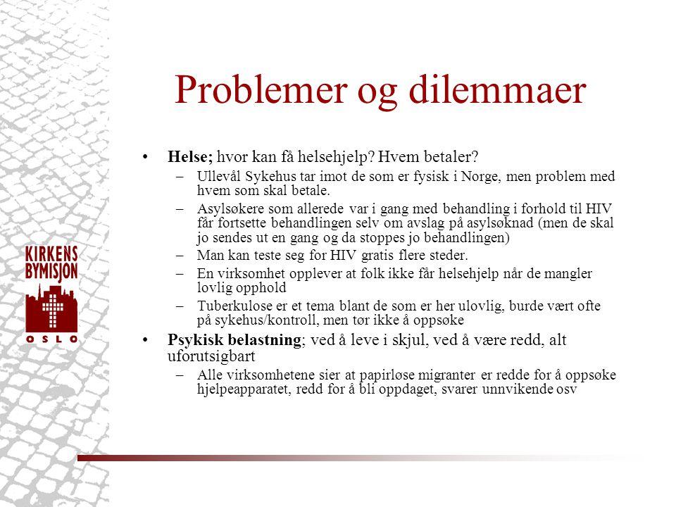 Problemer og dilemmaer Helse; hvor kan få helsehjelp.