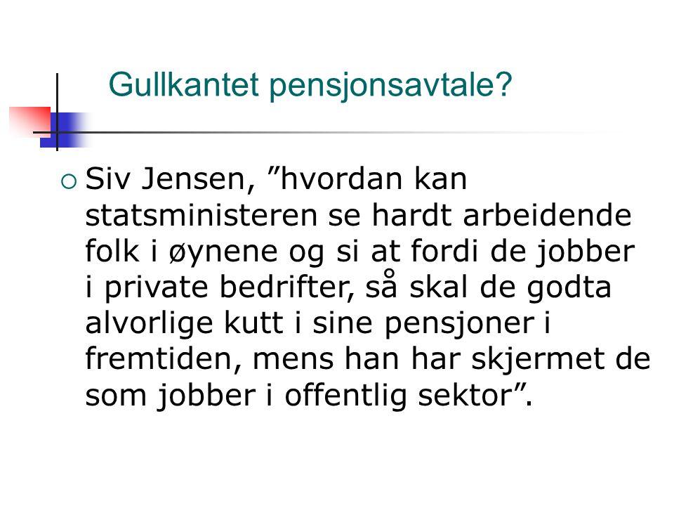 Gullkantet pensjonsavtale.