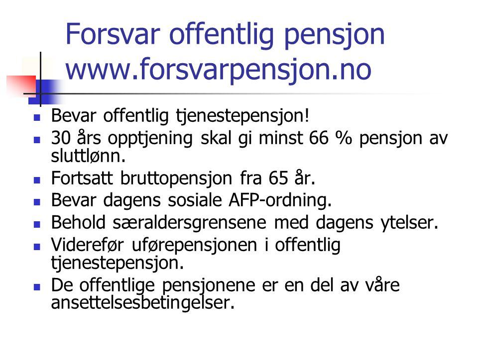Forsvar offentlig pensjon www.forsvarpensjon.no Bevar offentlig tjenestepensjon.
